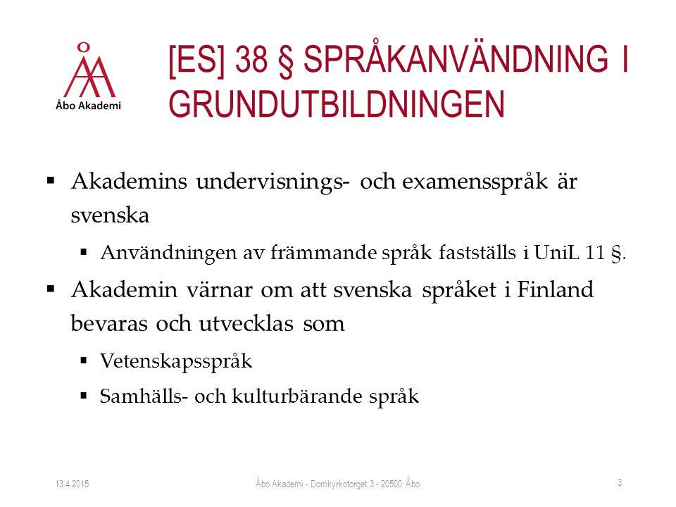  Akademins undervisnings- och examensspråk är svenska  Användningen av främmande språk fastställs i UniL 11 §.  Akademin värnar om att svenska språ