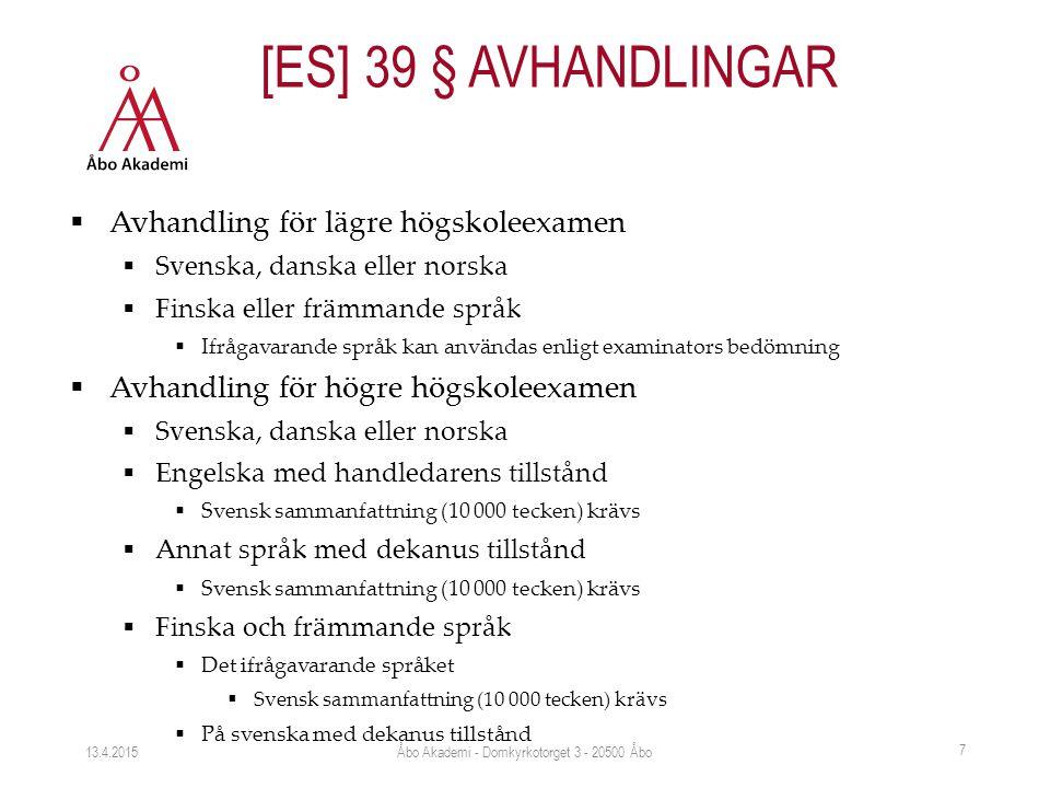  Avhandling för lägre högskoleexamen  Svenska, danska eller norska  Finska eller främmande språk  Ifrågavarande språk kan användas enligt examinat