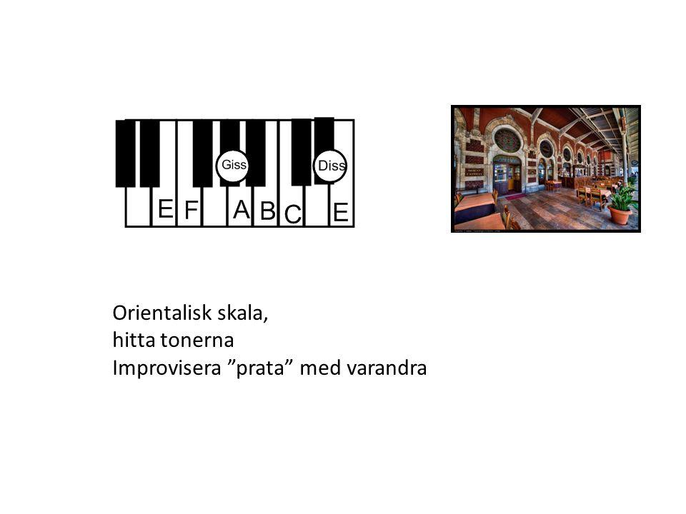 """Orientalisk skala, hitta tonerna Improvisera """"prata"""" med varandra"""