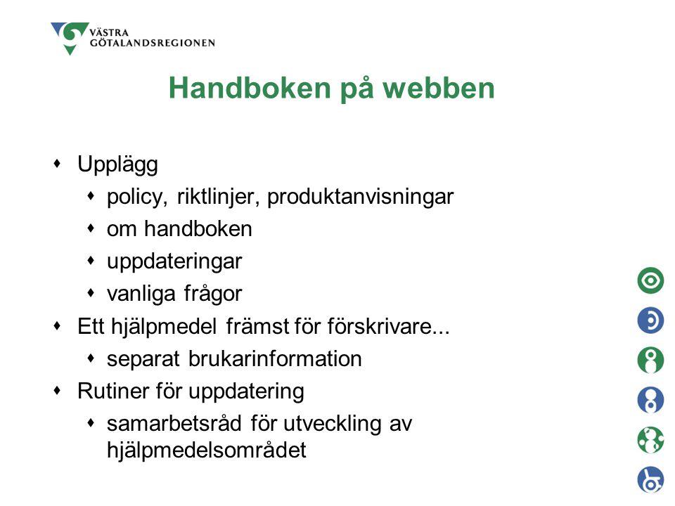 Handboken på webben  Upplägg  policy, riktlinjer, produktanvisningar  om handboken  uppdateringar  vanliga frågor  Ett hjälpmedel främst för för