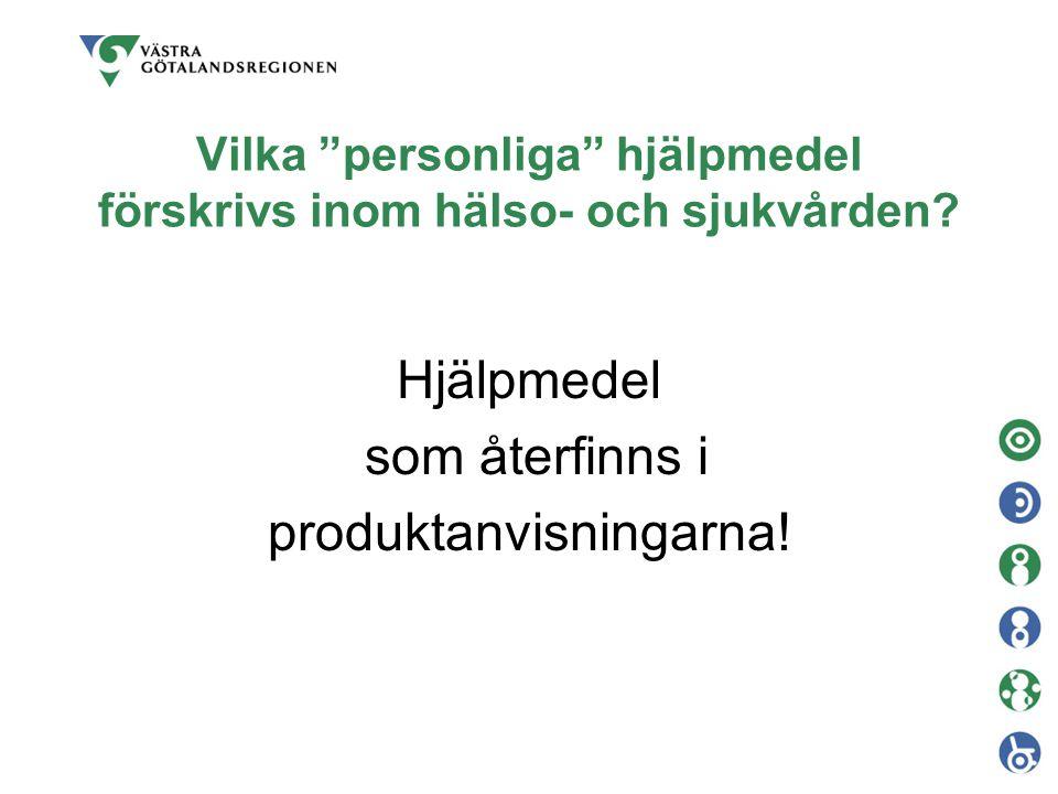 Hjälpmedel/produkter som inte ingår  Material för behandling  Sport, hobby och motion  Fritidsboende  Arbetstekniska hjälpmedel  Grundutrustning (pedagogiska hjälpmedel)