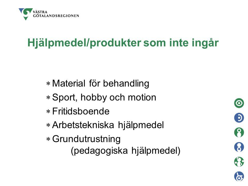 Hjälpmedel/produkter som inte ingår  Material för behandling  Sport, hobby och motion  Fritidsboende  Arbetstekniska hjälpmedel  Grundutrustning