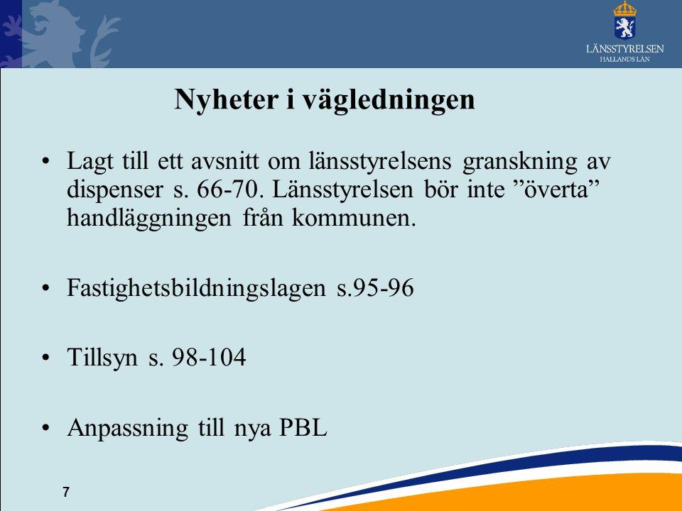 7 Nyheter i vägledningen Lagt till ett avsnitt om länsstyrelsens granskning av dispenser s.