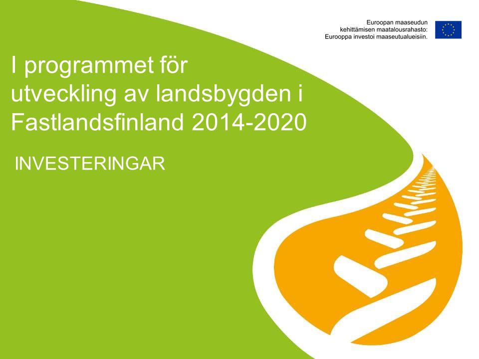 I programmet för utveckling av landsbygden i Fastlandsfinland 2014-2020 INVESTERINGAR