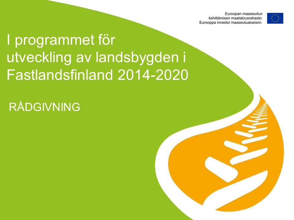 I programmet för utveckling av landsbygden i Fastlandsfinland 2014-2020 RÅDGIVNING