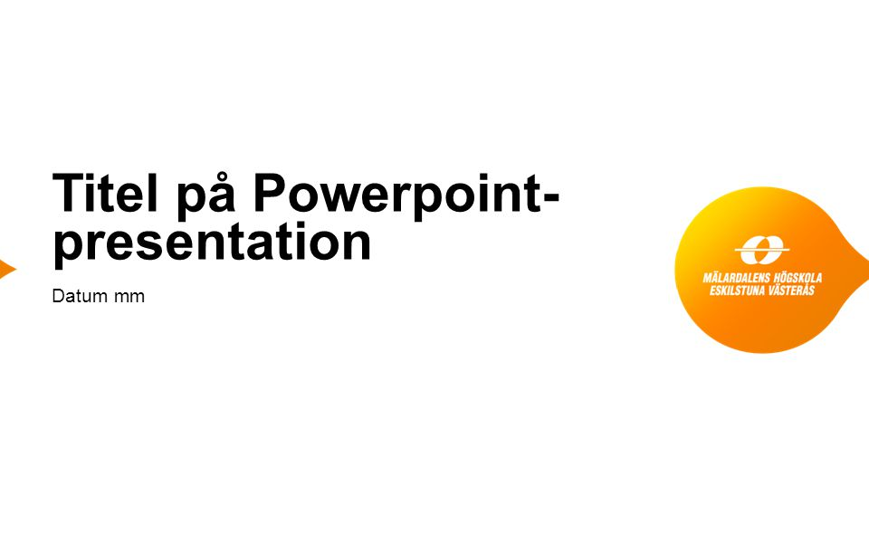 Titel på Powerpoint- presentation Datum mm
