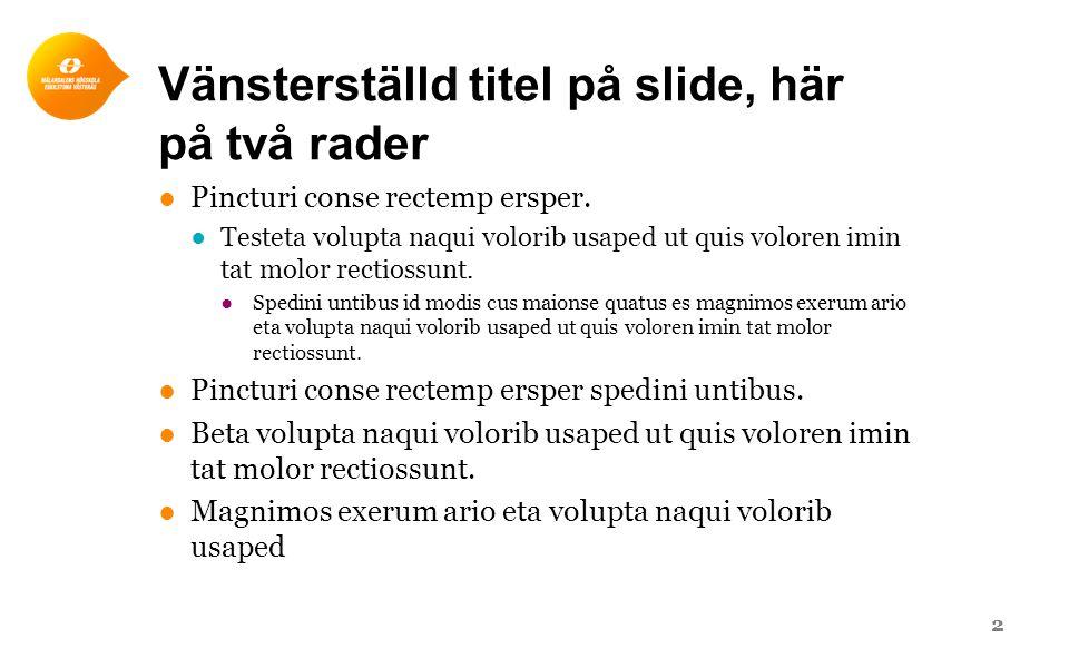 Två campus: Eskilstuna och Västerås 3