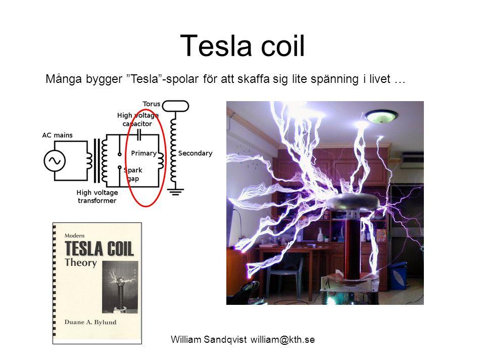 """William Sandqvist william@kth.se Tesla coil Många bygger """"Tesla""""-spolar för att skaffa sig lite spänning i livet …"""