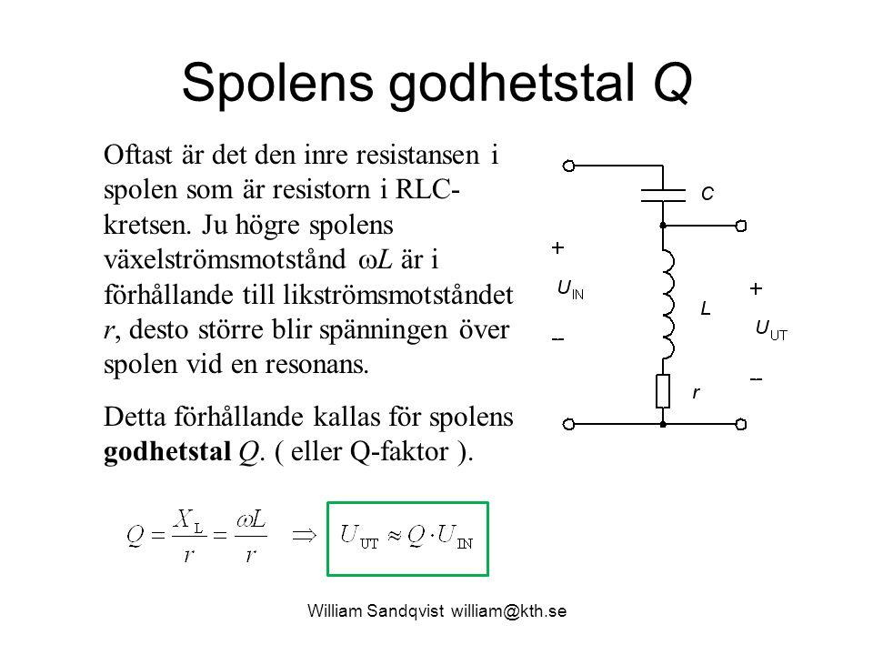 William Sandqvist william@kth.se Spolens godhetstal Q Oftast är det den inre resistansen i spolen som är resistorn i RLC- kretsen. Ju högre spolens vä