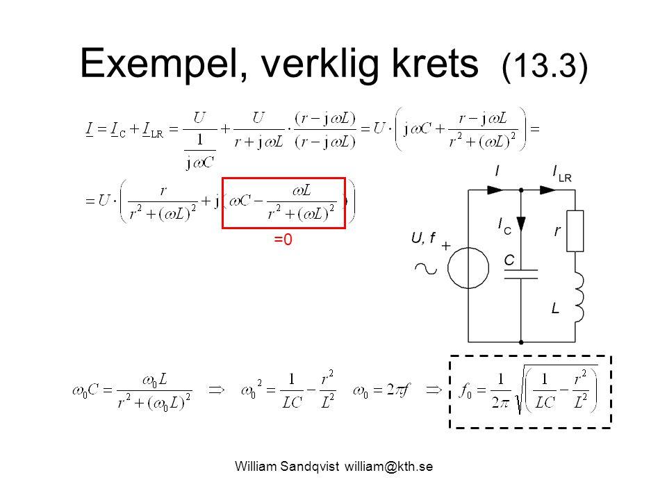 William Sandqvist william@kth.se Exempel, verklig krets (13.3) =0