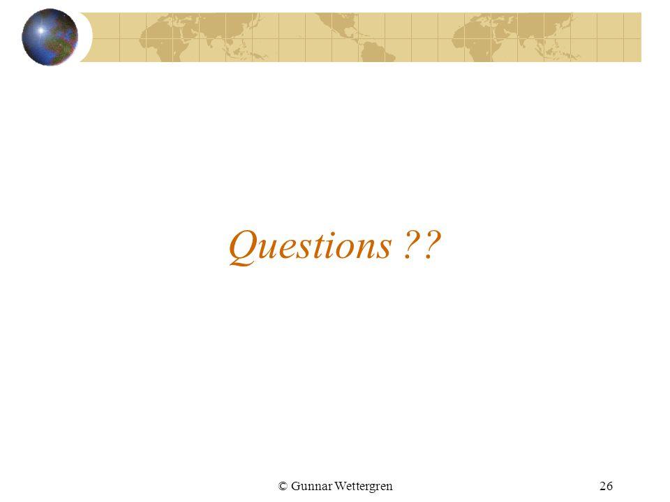 © Gunnar Wettergren26 Questions ??