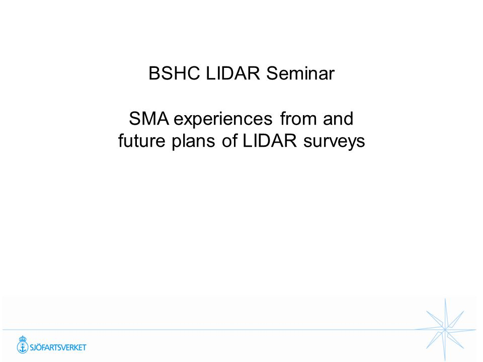 BSHC LIDAR Seminar SMA experiences from and future plans of LIDAR surveys