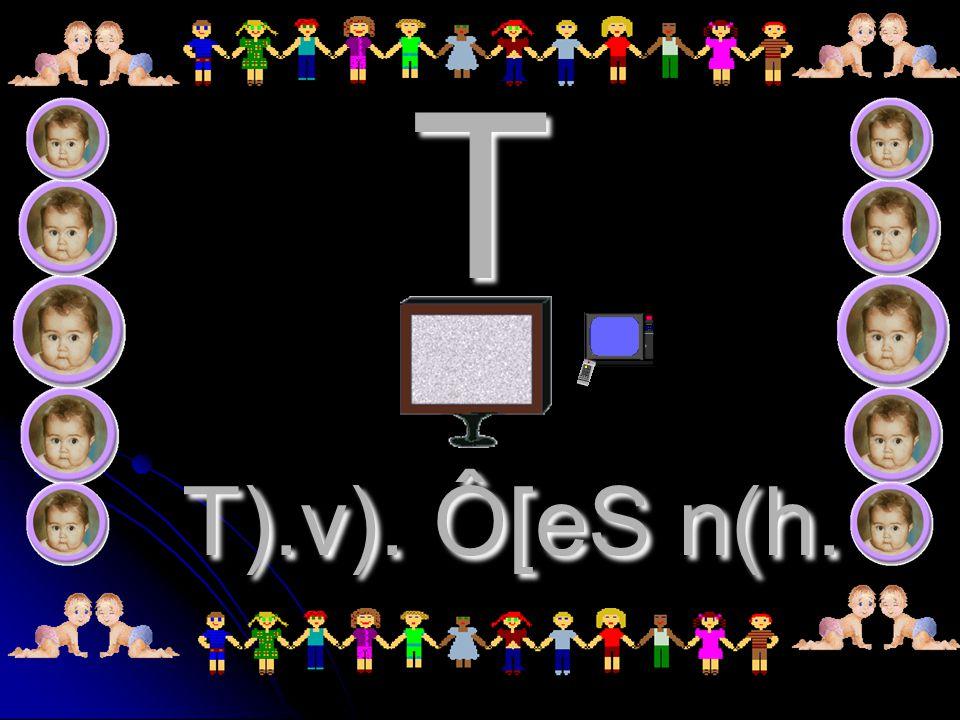 T T).v). Ô[eS n(h.