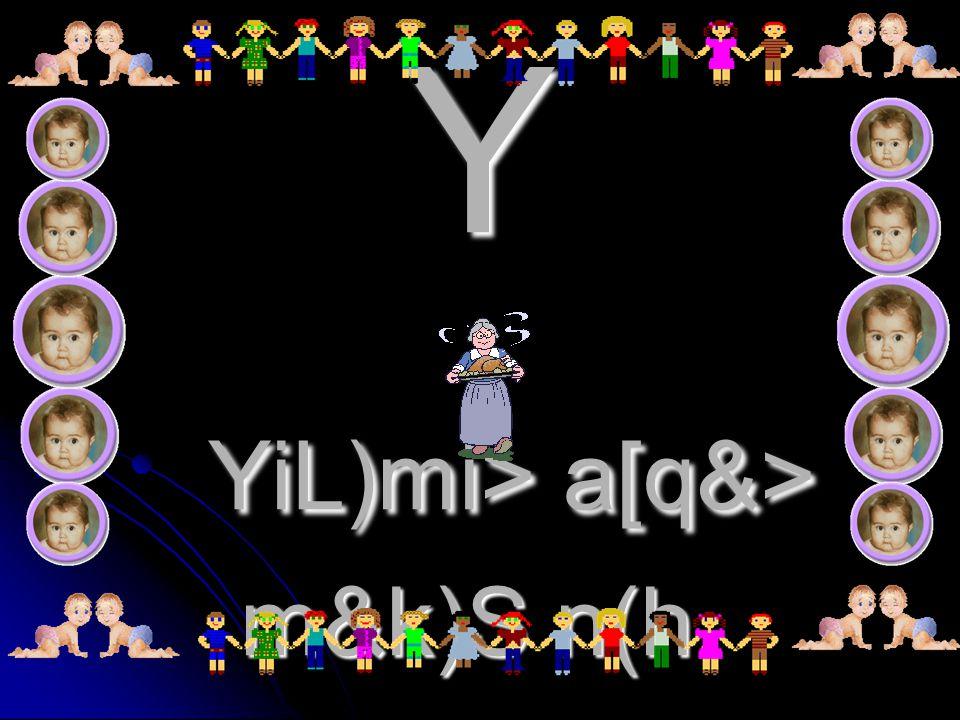 Y YiL)mi> a[q&> m&k)S n(h.