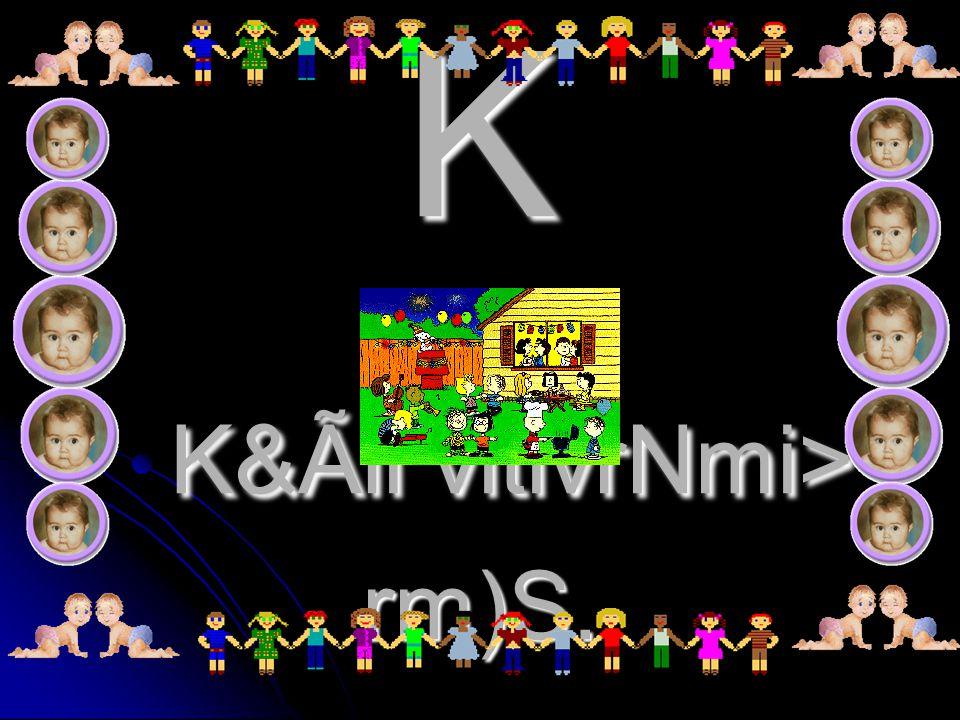 K K&Ãli vitivrNmi> rm)S.