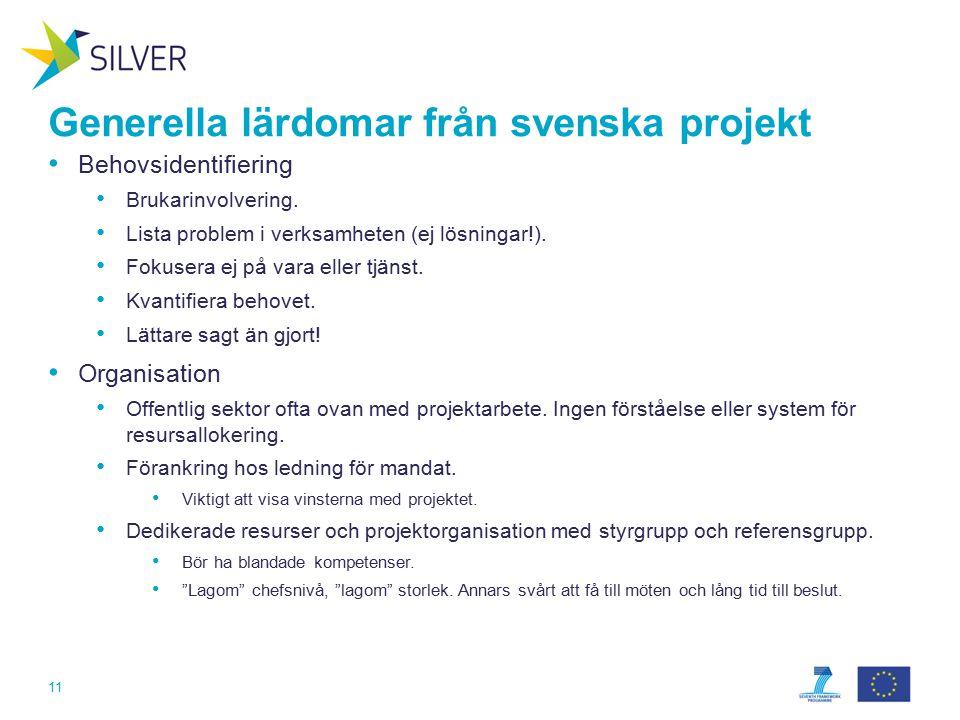 Generella lärdomar från svenska projekt Behovsidentifiering Brukarinvolvering.