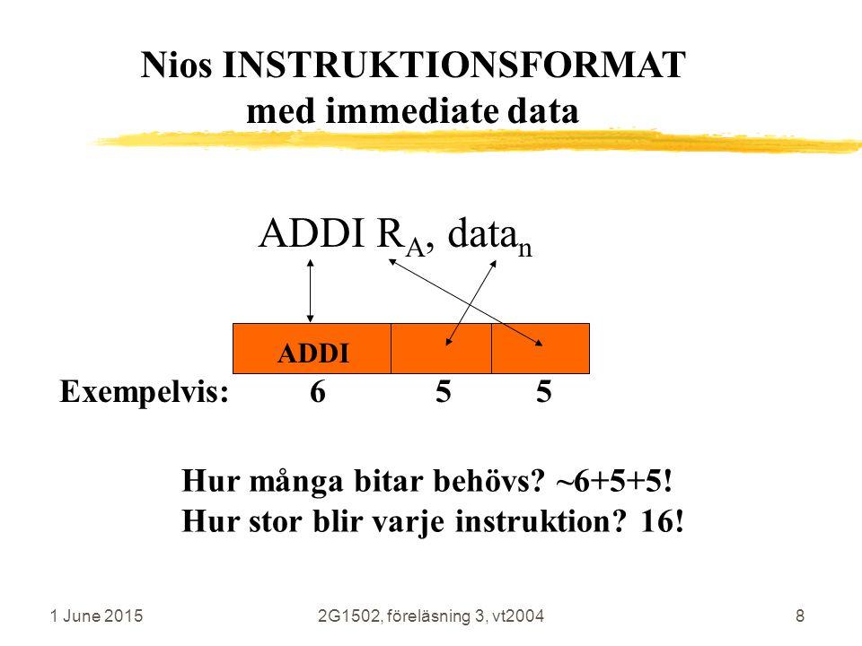 1 June 20152G1502, föreläsning 3, vt20048 ADDI R A, data n ADDI Hur många bitar behövs.