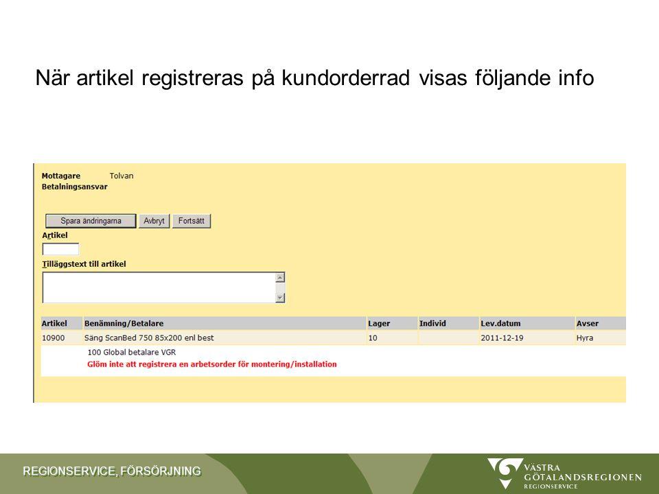 REGIONSERVICE, FÖRSÖRJNING När artikel registreras på kundorderrad visas följande info