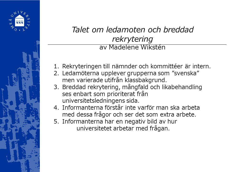 Talet om ledamoten och breddad rekrytering av Madelene Wikstén 1.Rekryteringen till nämnder och kommittéer är intern.