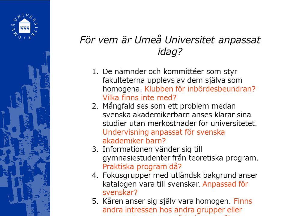 För vem är Umeå Universitet anpassat idag.