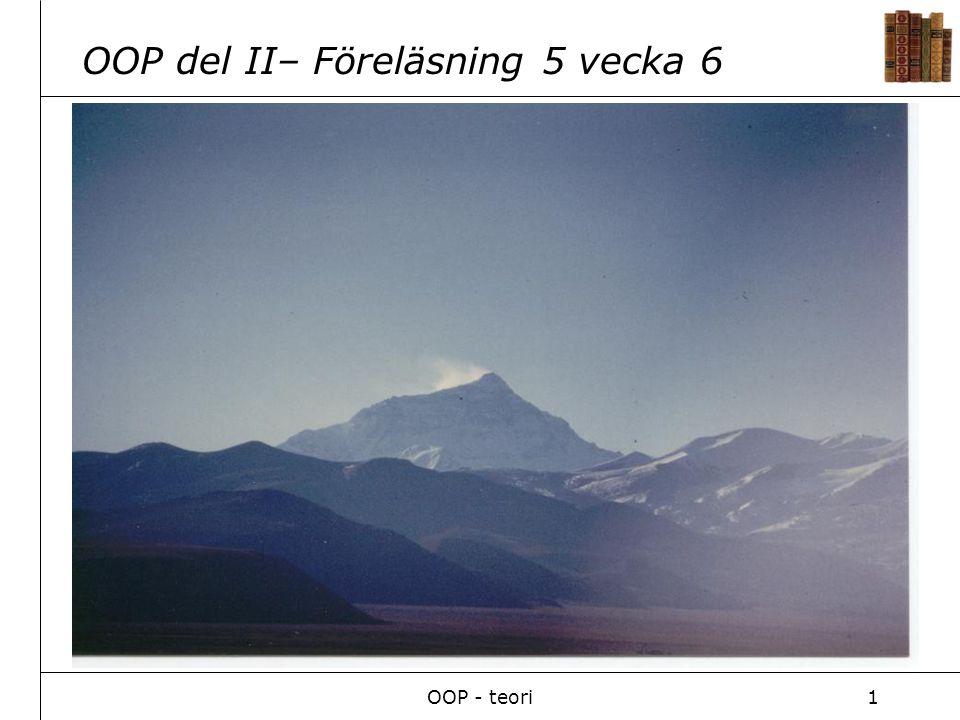 OOP - teori1 OOP del II– Föreläsning 5 vecka 6