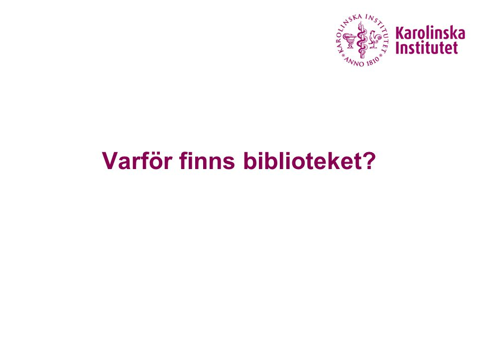 1 juni 2015Lotta Haglund24 lotta.haglund@kib.ki.se 08-524 84 108