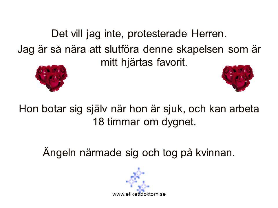 www.etikettdoktorn.se Det vill jag inte, protesterade Herren.