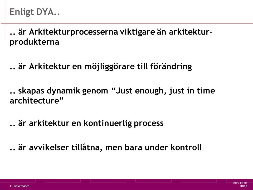 2015-06-01 IT-Governance Sida 5 Enligt DYA....