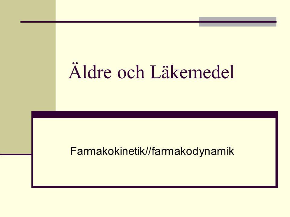 Äldre och Läkemedel Farmakokinetik//farmakodynamik