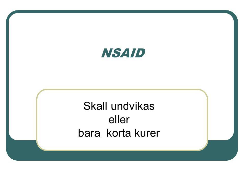 NSAID Skall undvikas eller bara korta kurer