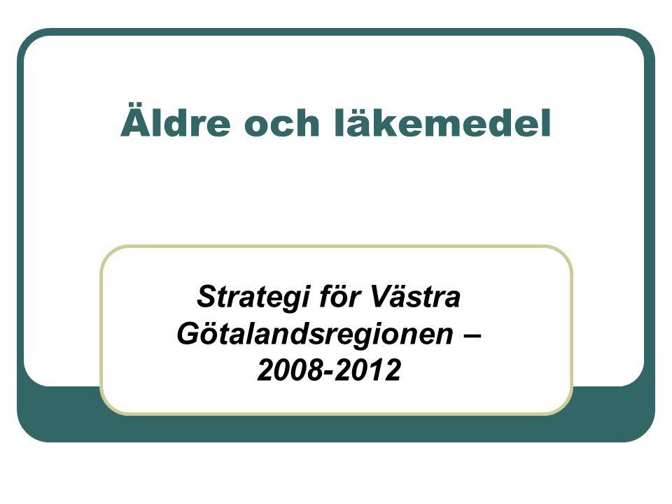 Äldre och läkemedel Strategi för Västra Götalandsregionen – 2008-2012