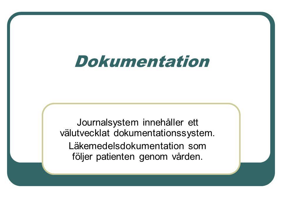 Dokumentation Journalsystem innehåller ett välutvecklat dokumentationssystem. Läkemedelsdokumentation som följer patienten genom vården.