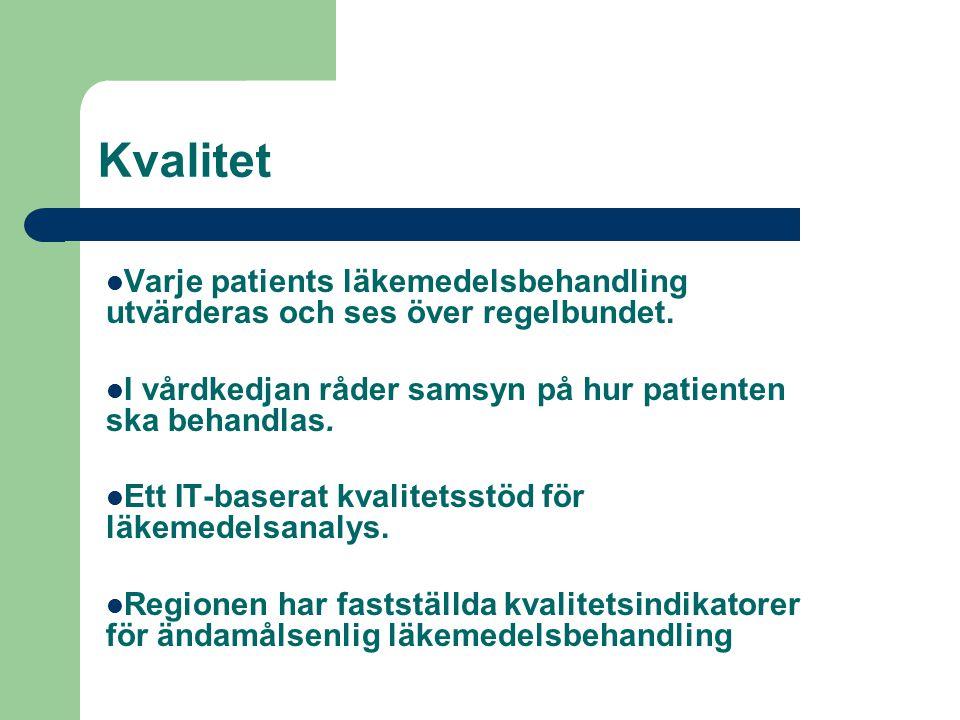 Kvalitet Varje patients läkemedelsbehandling utvärderas och ses över regelbundet. I vårdkedjan råder samsyn på hur patienten ska behandlas. Ett IT-bas