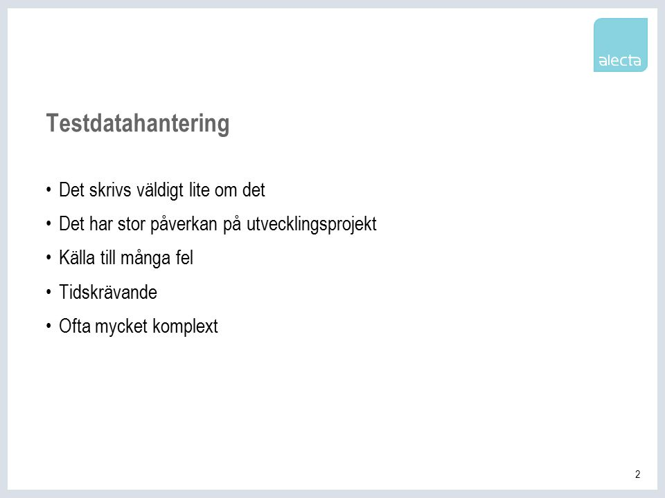 3 Per Wallqvist Testarkitekt på Alecta 2002-2007 Jobbat som utvecklare tidigare Sedan 17/9-07 Konsult på Modul1