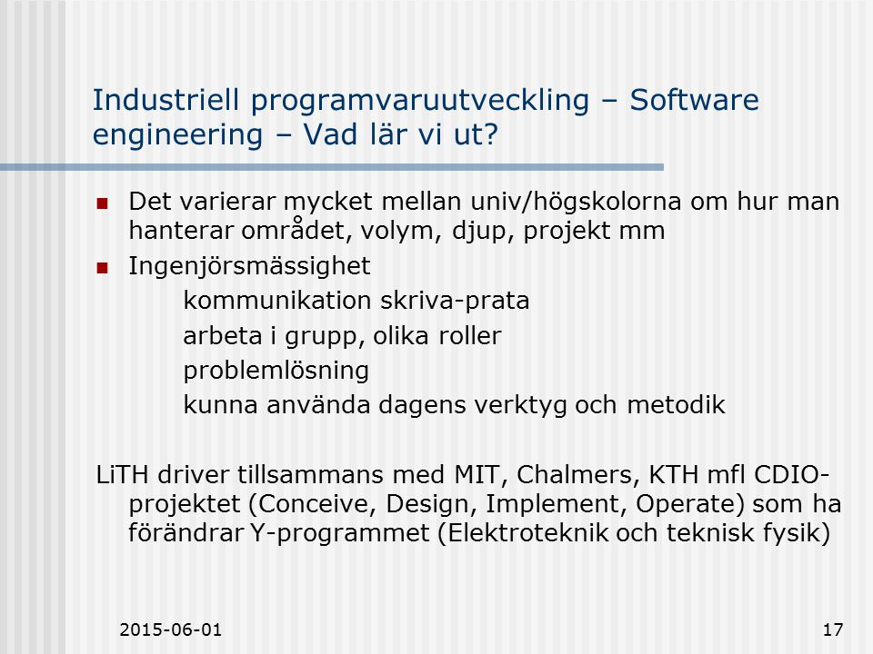 2015-06-0117 Industriell programvaruutveckling – Software engineering – Vad lär vi ut.