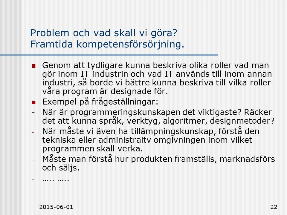 2015-06-0122 Problem och vad skall vi göra. Framtida kompetensförsörjning.