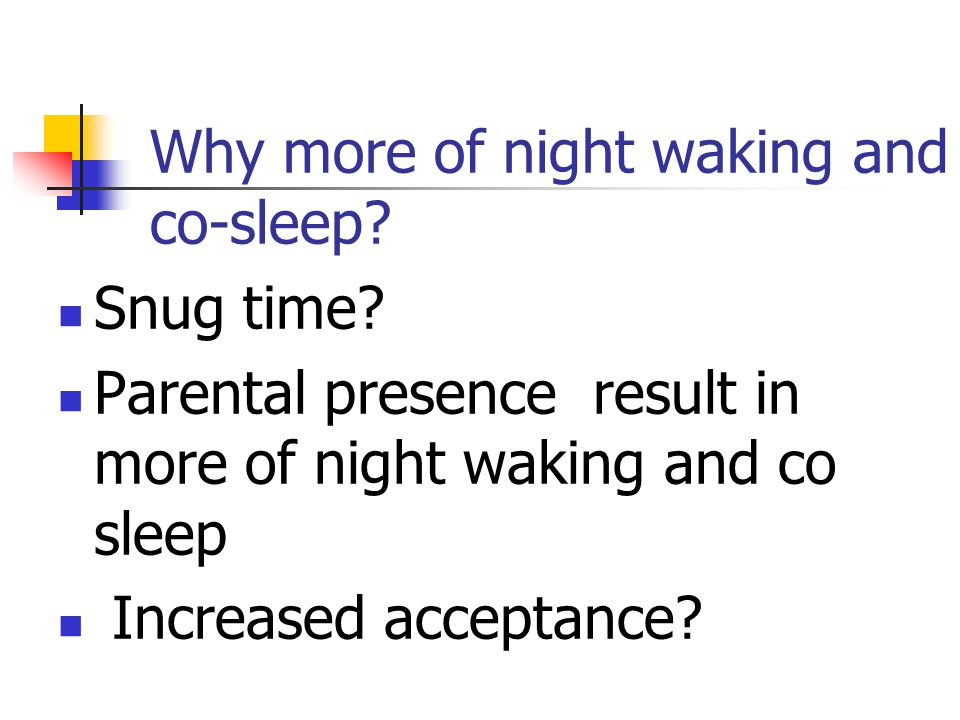 Why more of night waking and co-sleep. Snug time.