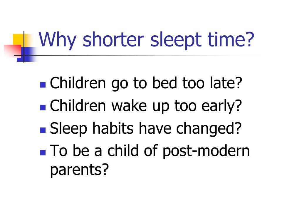 Sleep habits studied Parental presence Co sleep Night waking Long sleep latency Early awakening