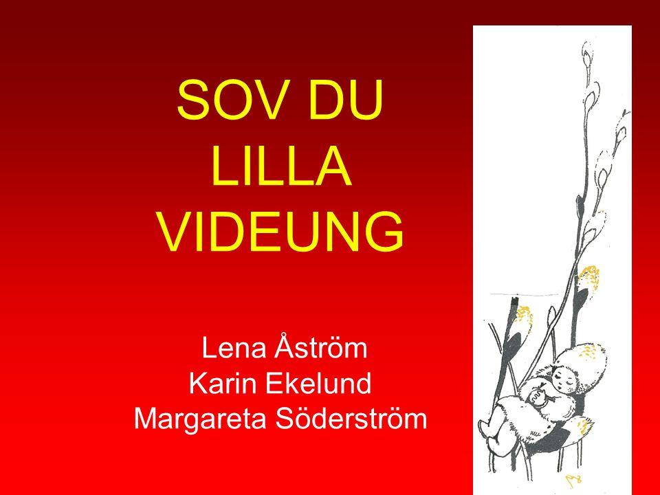 SOV DU LILLA VIDEUNG Lena Åström Karin Ekelund Margareta Söderström