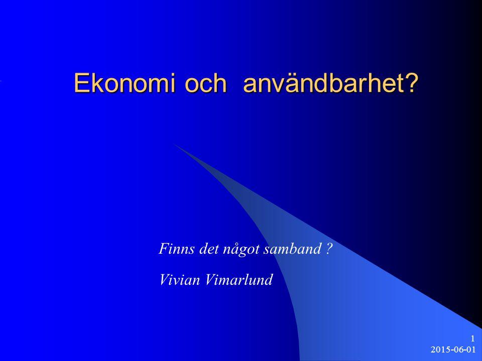 2015-06-01 1 Ekonomi och användbarhet? Finns det något samband ? Vivian Vimarlund