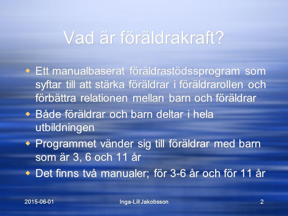 2015-06-01Inga-Lill Jakobsson2 Vad är föräldrakraft.