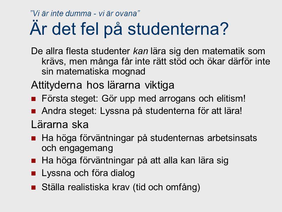 Vi är inte dumma - vi är ovana Är det fel på studenterna.