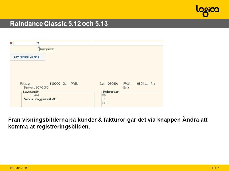 No. 701 June 2015 Raindance Classic 5.12 och 5.13 Från visningsbilderna på kunder & fakturor går det via knappen Ändra att komma åt registreringsbilde