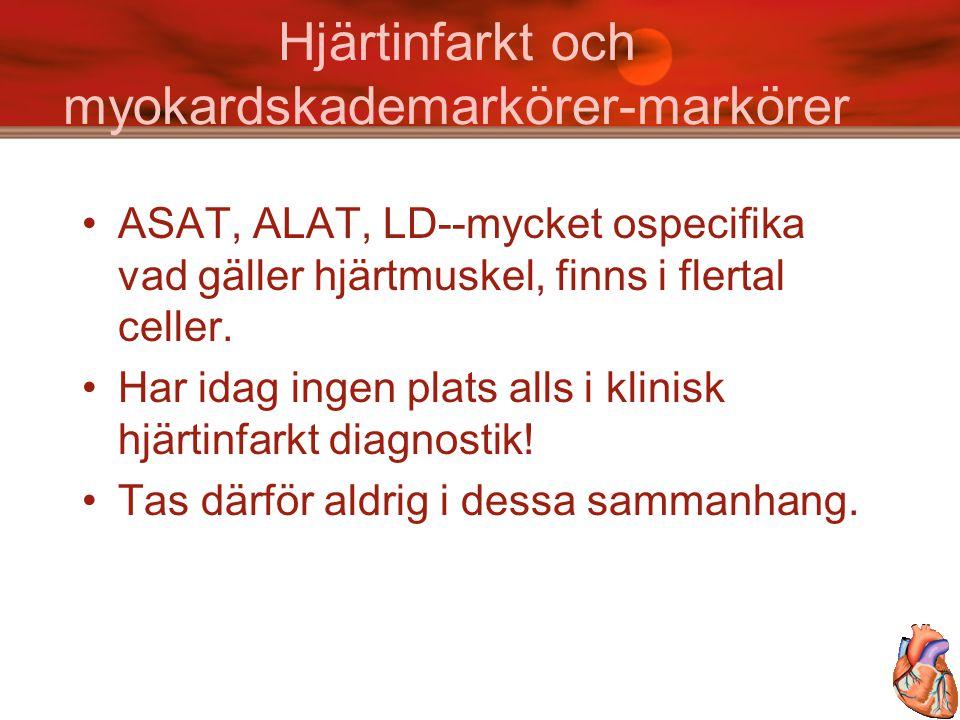Hjärtinfarkt och myokardskademarkörer-markörer CK-MB ('hjärtmuskelisoenzym'- Creatinin-Kinas) hjärna, skelettmuskulatur.