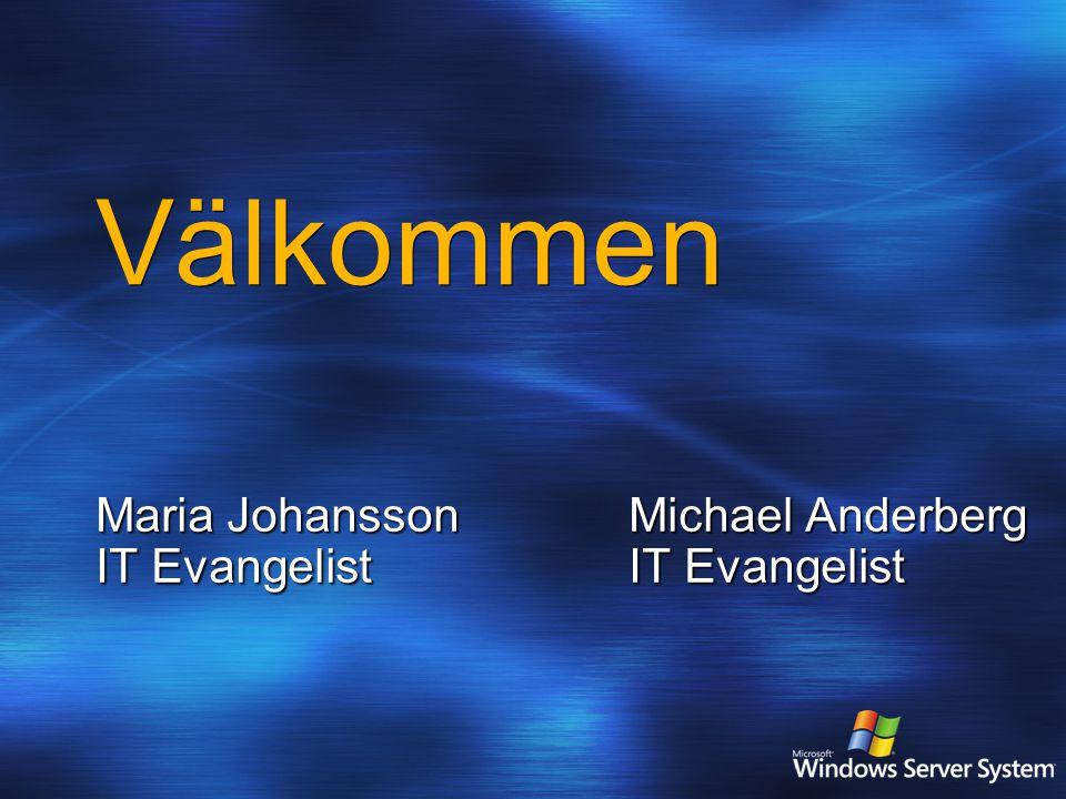 Välkommen Maria JohanssonMichael Anderberg IT EvangelistIT Evangelist
