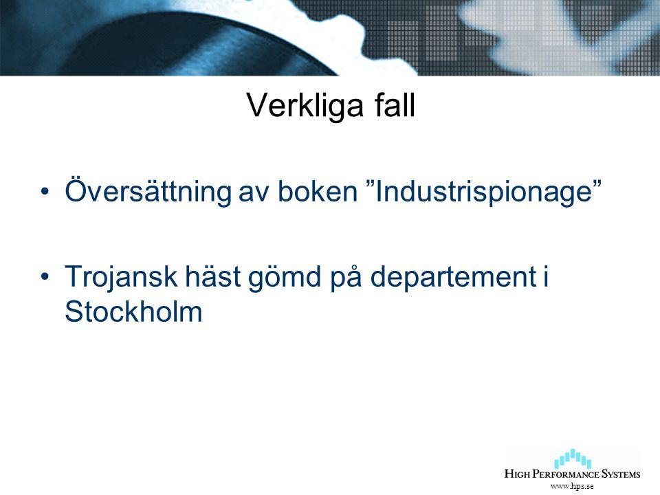 www.hps.se Verkliga fall Översättning av boken Industrispionage Trojansk häst gömd på departement i Stockholm