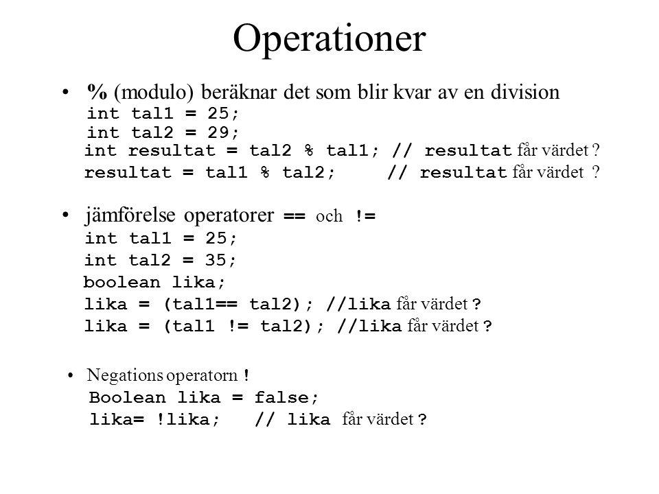 +x+y+=x+=2, x+=y -y-x-=x-=3, x-=y *x*y!!isEmpty /x/y*=x*=2, x*=y ++x++ eller ++x/=x/=2, x/=y --y-- eller --y %x%y ==x==y !=x!=y OpExempelOpExempel Operationer