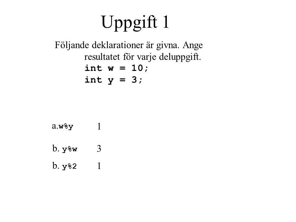 Operationer jämförelse operatorer =, int tal1 = 25; int tal2 = 35; int tal3 = 25; boolean lika; lika = (tal1 = tal2); //lika får värdet .