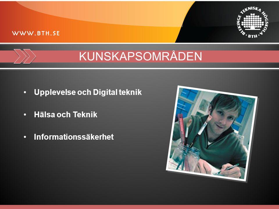KUNSKAPSOMRÅDEN Upplevelse och Digital teknik Hälsa och Teknik Informationssäkerhet