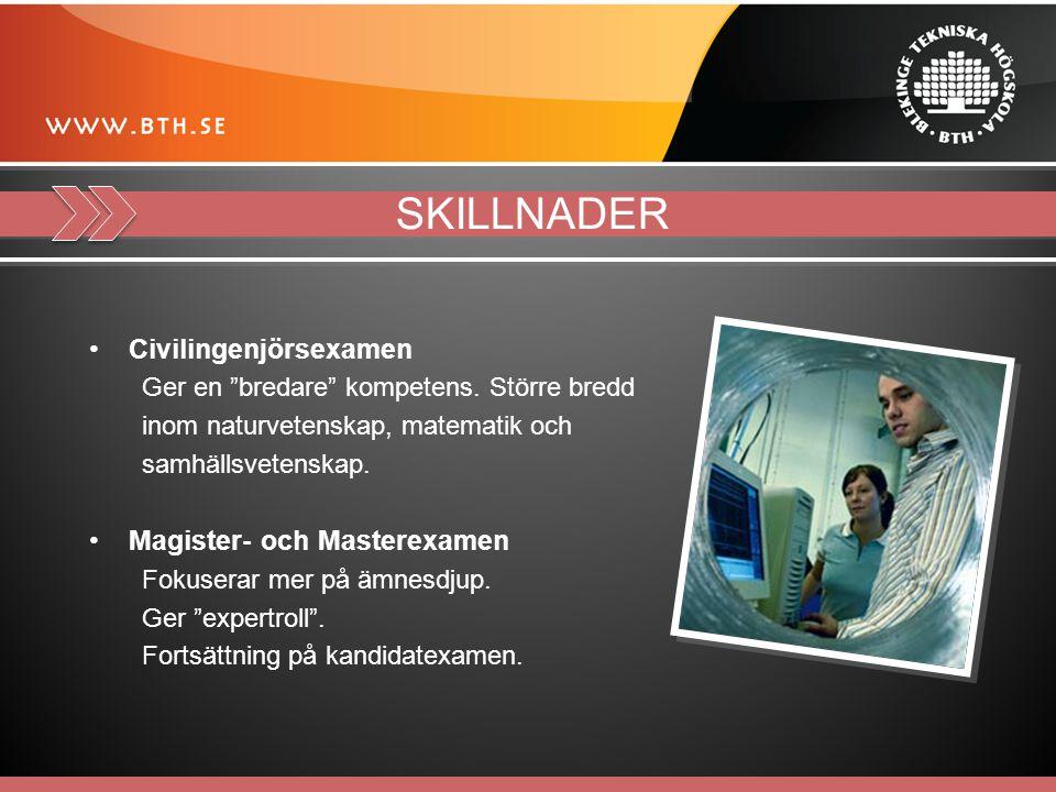 SKILLNADER Civilingenjörsexamen Ger en bredare kompetens.